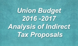Union Budget 2016 -2017 - Analysis of Indirect Tax Proposals