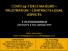 COVID 19- FORCE MAJEURE – FRUSTRATION - CONTRACTS-LEGAL ASPECTS