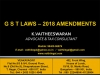 GST Amendment Bills - 2018 - Key Changes
